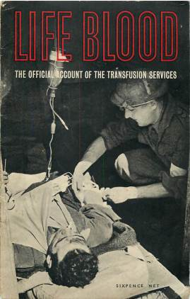 View individual pages of 'Life Blood - The Official Account of the Transfusion Services'