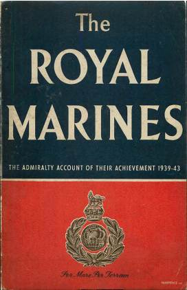 View individual pages of 'The Royal Marines, The Admiralty Account of their Achievement 1939-43'