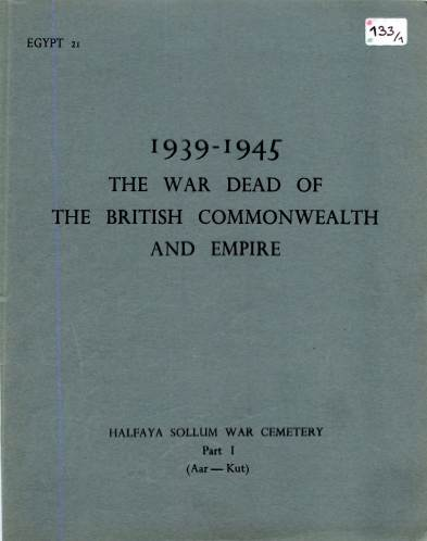 View individual pages of 'Memorial Register Egypt 21 The War Dead of The British Commonwealth and Empire 1939-1945 Halfaya Sollum War Cemetery Part I'