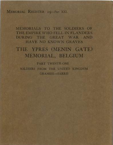 View individual pages of 'War Graves Memorial Register 29, The Ypres (Menin Gate) Memorial, Belgium, Part XXI, Soldiers from The United Kingdom GRANSEE-HARRIS, 1914-1918'