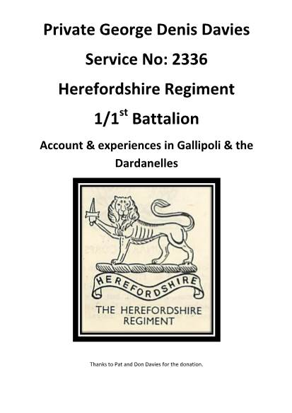View individual pages of 'Private George Denis Davies Service No: 2336 Herefordshire Regiment 1/1st Battalion Account & experiences in Gallipoli & the Dardanelles'