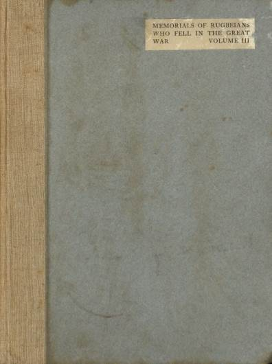 View individual pages of 'Memorials of Rugbeians Who Fell in The Great War, Volume III'