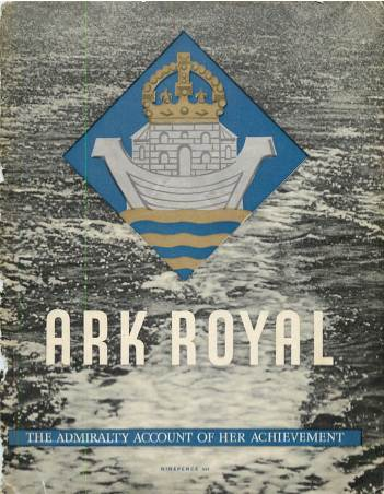 View individual pages of 'Ark Royal - The Admiralty Account Of Her Achievement'