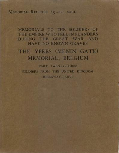 View individual pages of 'Memorial Register 29, Part XXIII, The Ypres (Menin Gate) Memorial, Soldiers from the UK Hollaway-Jarvis'