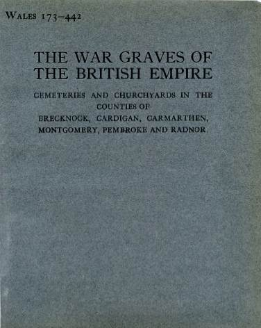 View individual pages of 'Memorial Register, WW1, Wales 173-442, Cemeteries and Churchyards in the Counties of Brecknock, Cardigan, Carmarthen, Montgomery, Pembroke and Radnor'