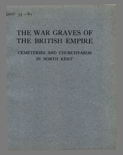 View individual pages of 'Memorial Register Kent 35-81, WW1, Cemeteries and Churchyards in North Kent'